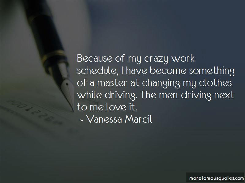 Work Driving Me Crazy Quotes