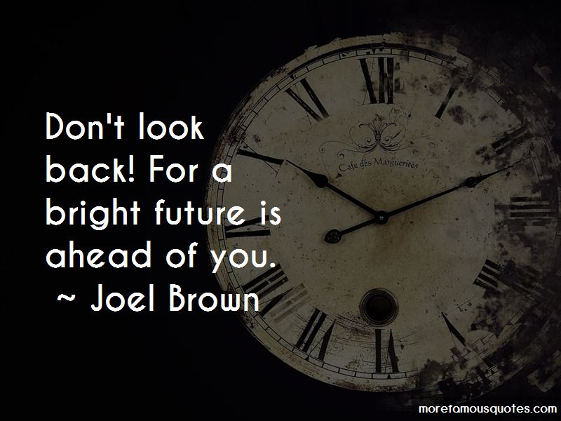 Bright Future Ahead Of Me Quotes Pictures 3