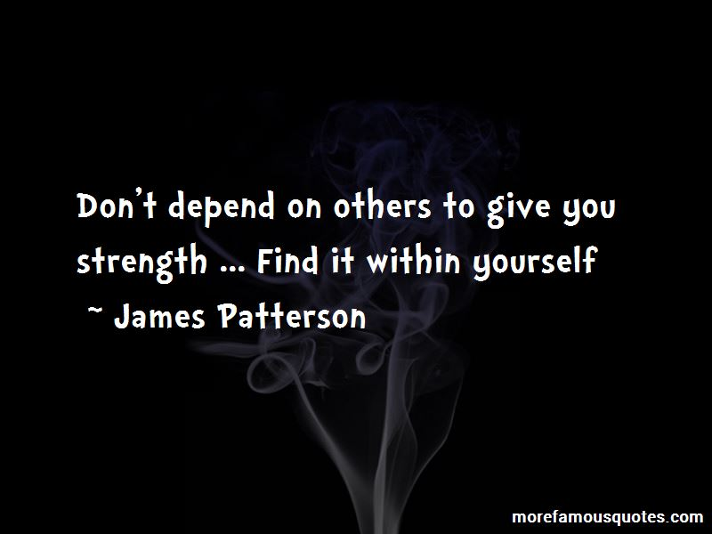 Don T Depend On Others Quotes Top 2 Quotes About Don T Depend On Others From Famous Authors