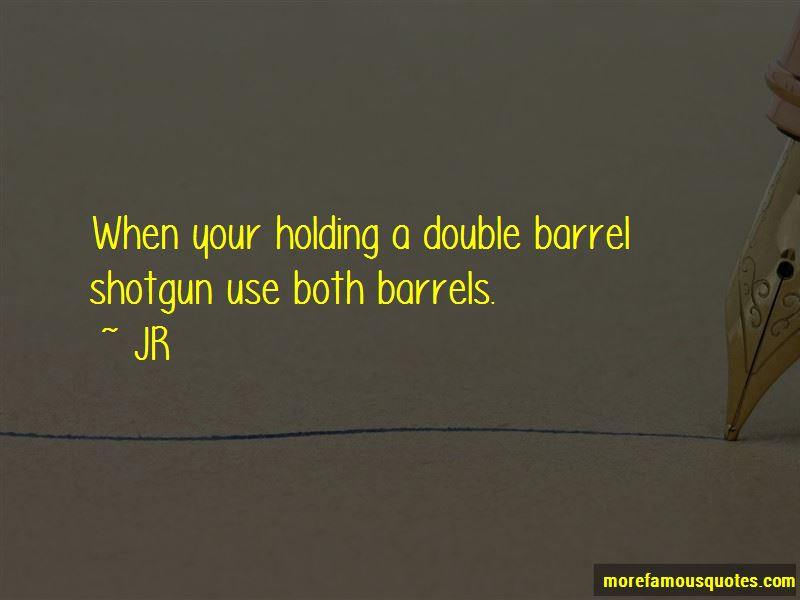 Double Barrel Quotes Pictures 4