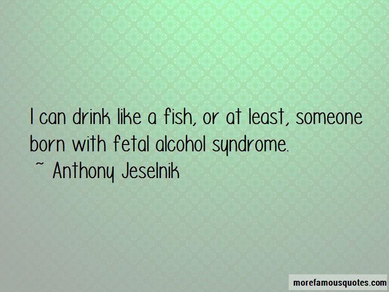 Fetal Alcohol Quotes