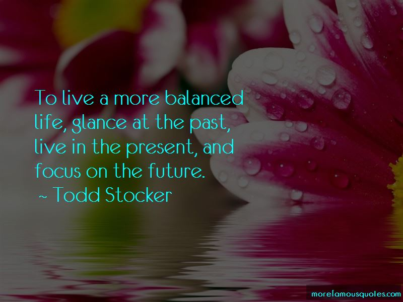 Focus On The Present And Future Quotes Pictures 3