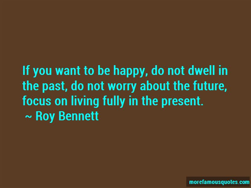 Focus On The Present And Future Quotes