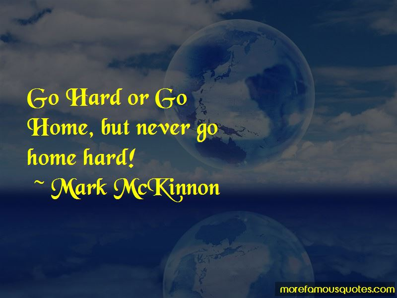 Go Hard Or Go Quotes