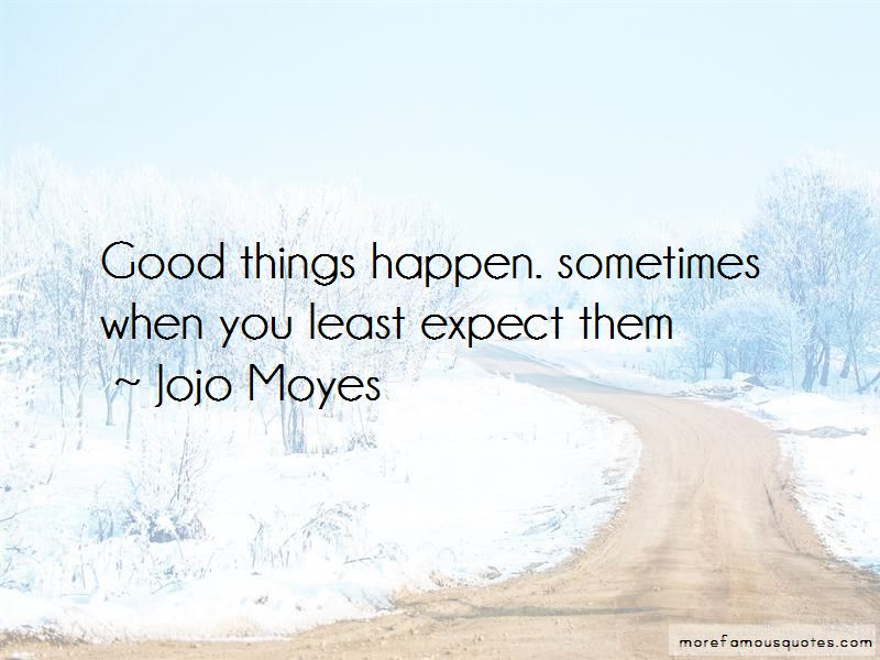 sometimes good things happen to you when you least expect them