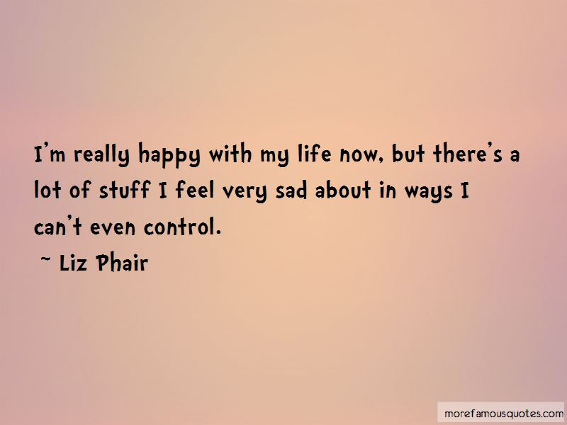 Happy With My Life Now Quotes