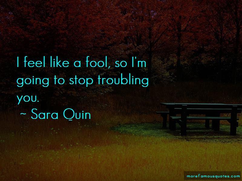 I Feel Like A Fool Quotes