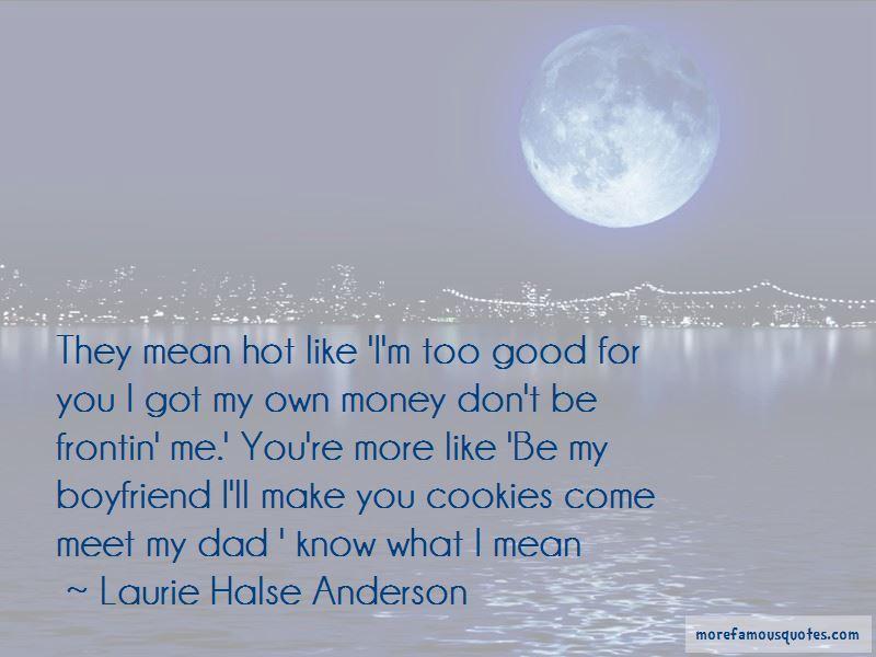 I Got My Own Money Quotes