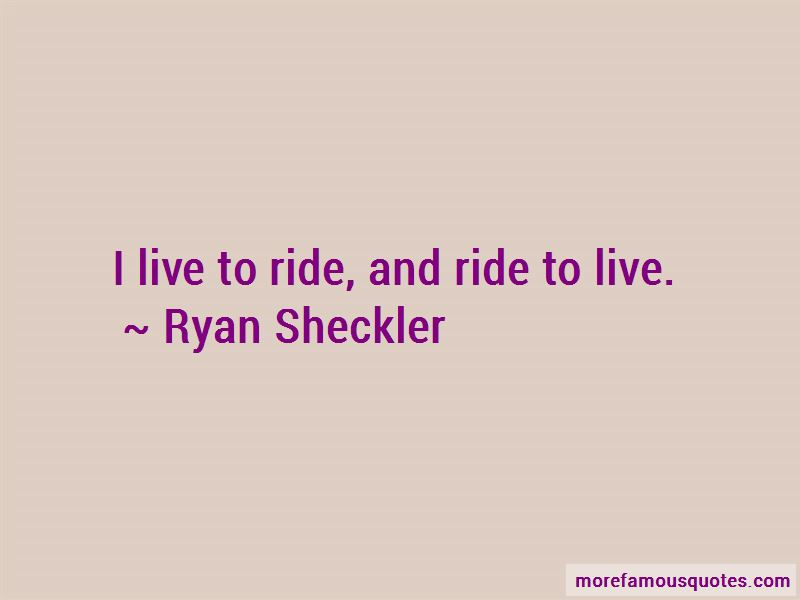 I Live To Ride Quotes