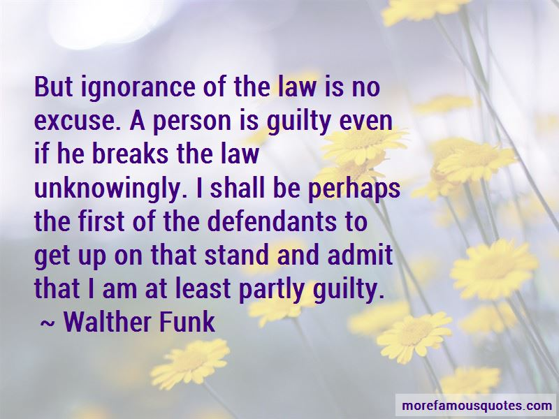 Ignorance Of Law Quotes Pictures 3