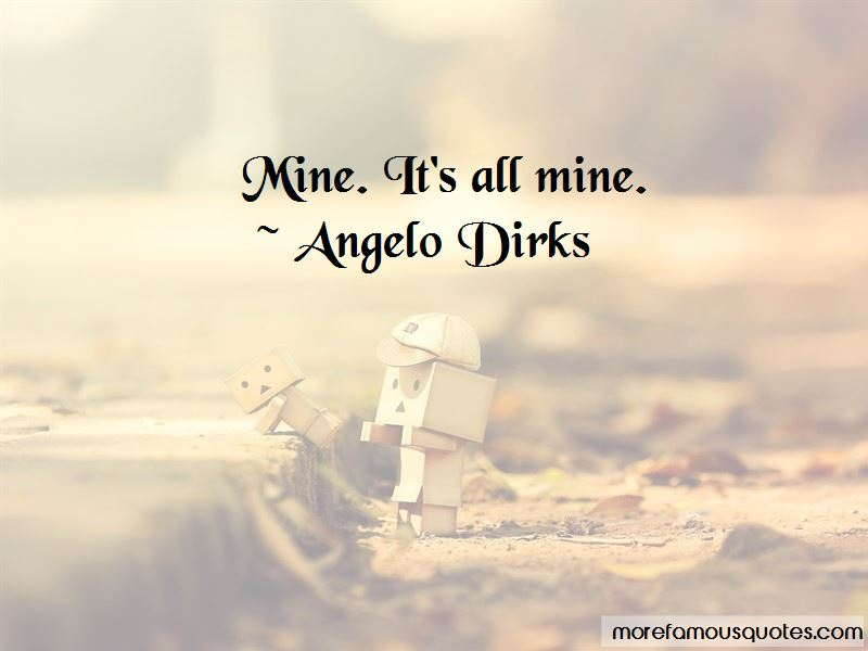 It's All Mine Quotes