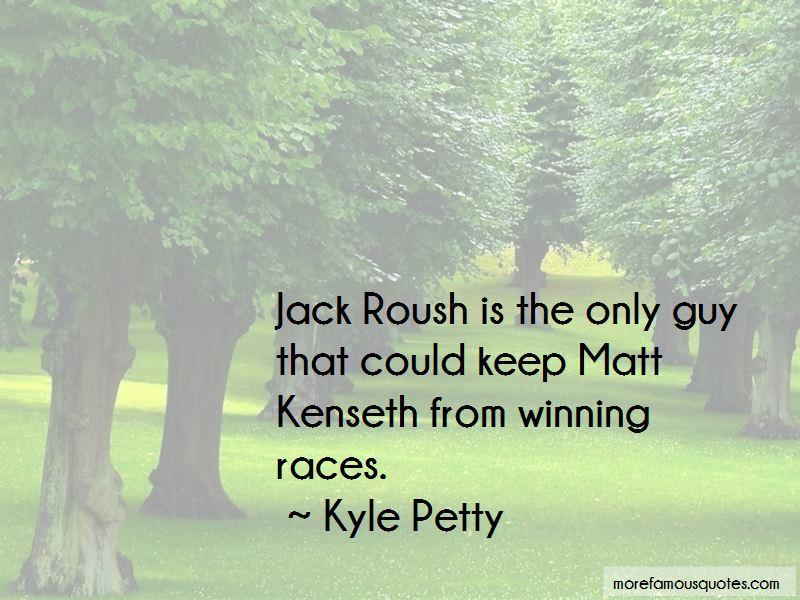 Jack Roush Quotes