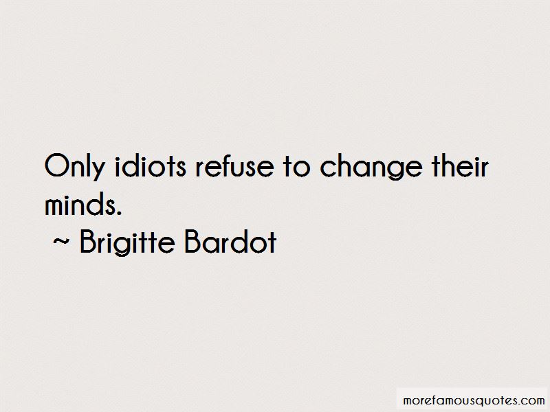Refuse To Change Quotes Pictures 2
