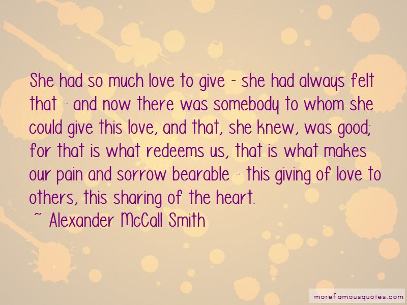 So Much Love To Give Quotes Pictures 3