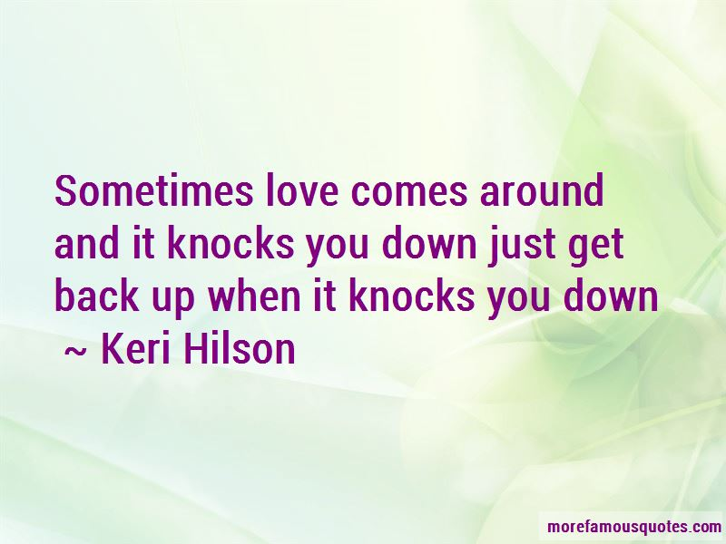 Sometimes Love Comes Around Quotes