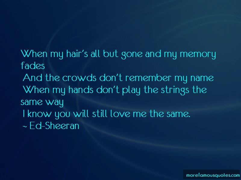 Still Love Me The Same Quotes