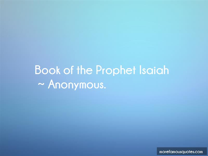 The Prophet Isaiah Quotes