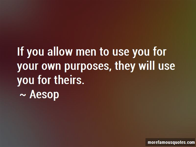 They Will Use You Quotes