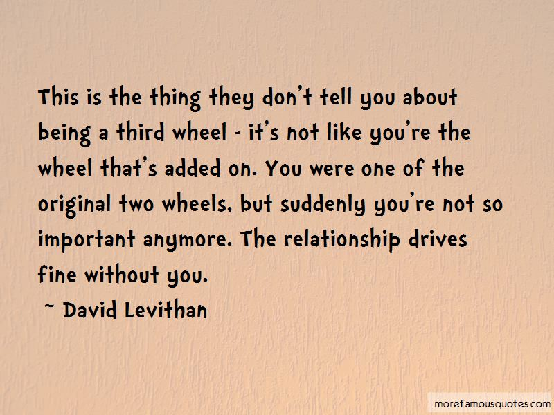 Third Wheel Relationship Quotes: top 1 quotes about Third ...