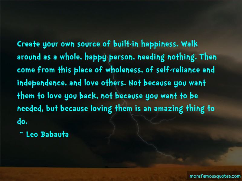 We Create Our Own Happiness Quotes