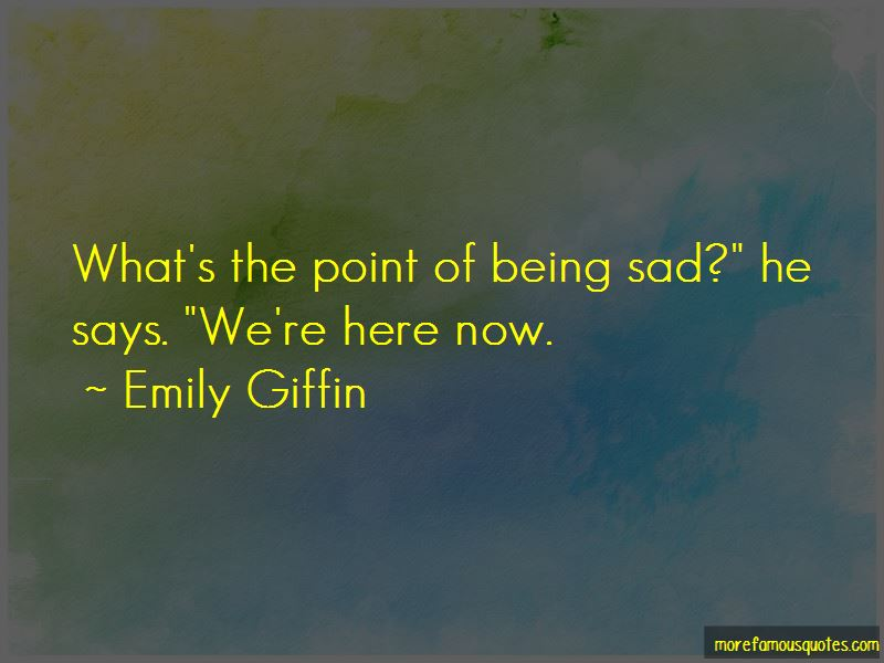 What's The Point Of Being Sad Quotes