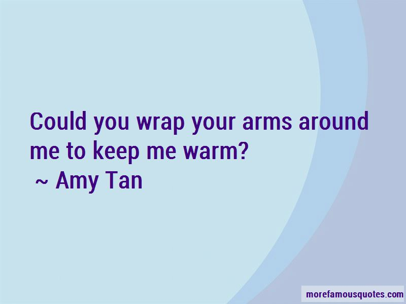 Wrap Your Arms Around Me Quotes