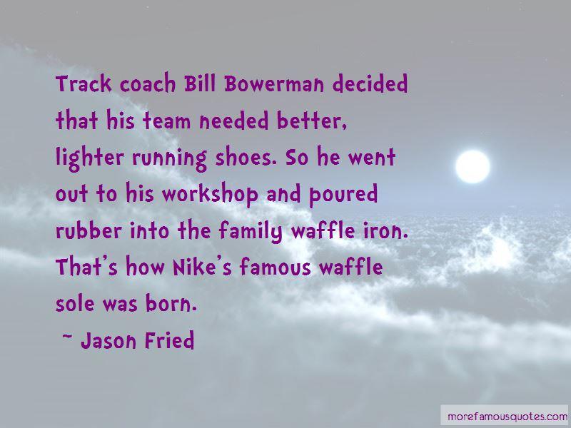 Bowerman Quotes