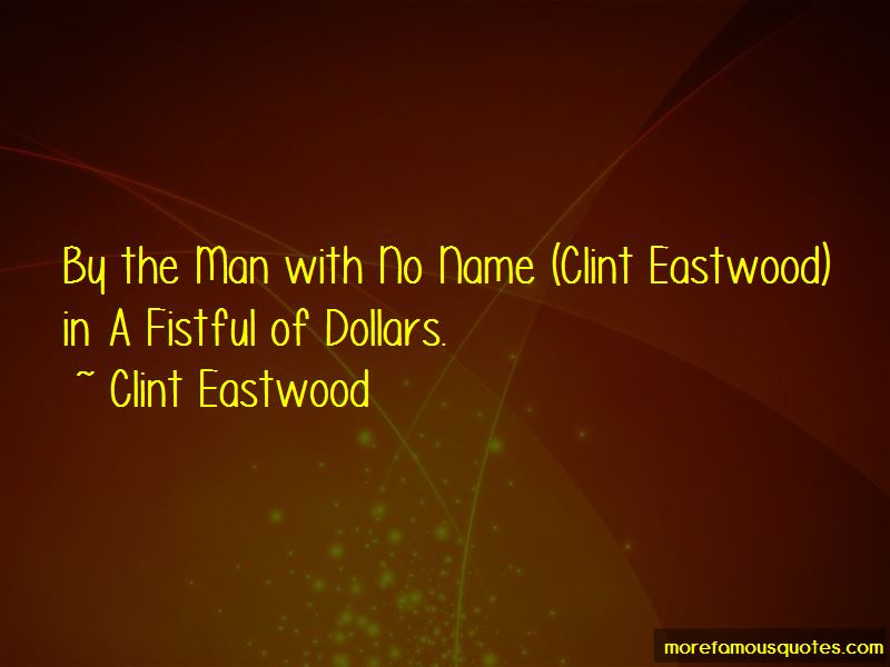 Clint Eastwood Man With No Name Quotes Pictures 3