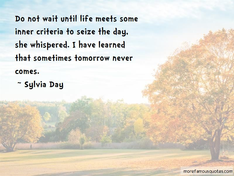 Do Not Wait Until Tomorrow Quotes Pictures 2