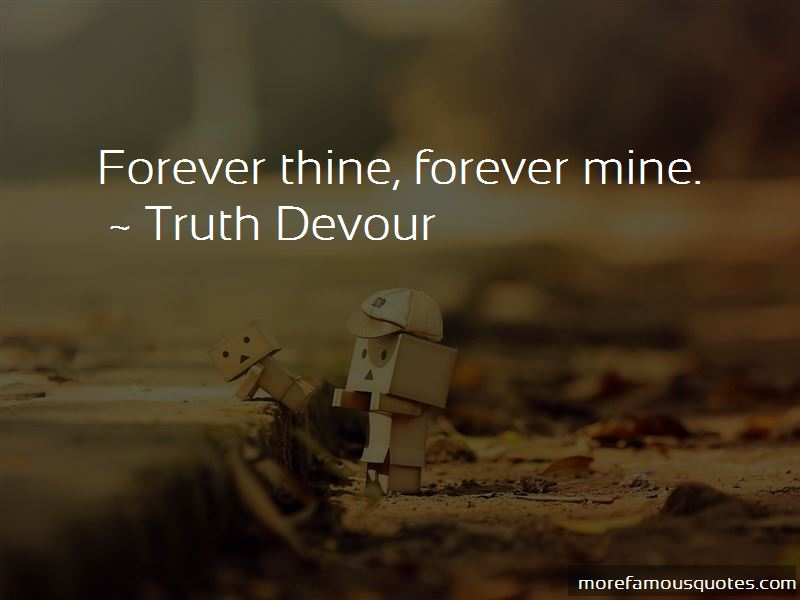 He Mine Forever Quotes: top 44 quotes about He Mine Forever ...