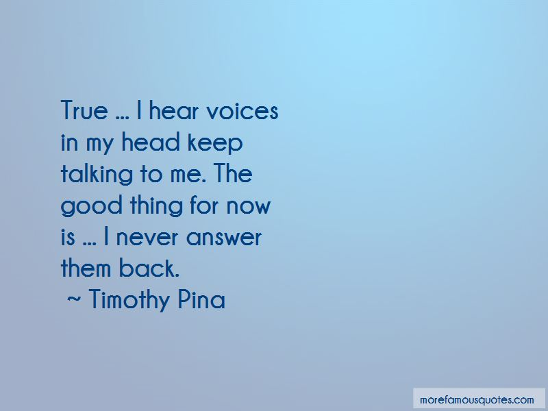 I Hear Voices Quotes Pictures 2