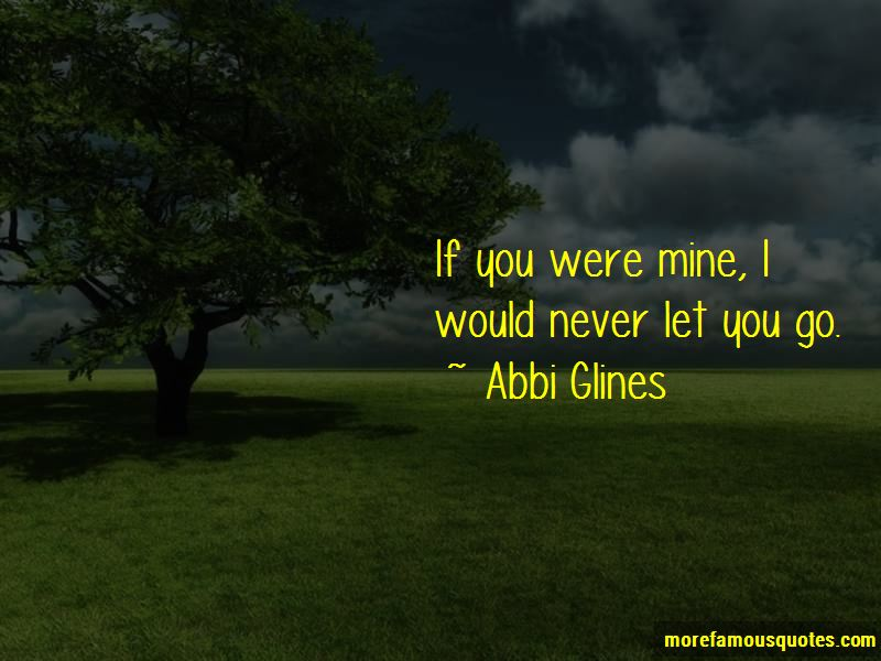 I Would Never Let You Go Quotes