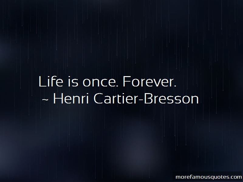 Life Is Once Quotes
