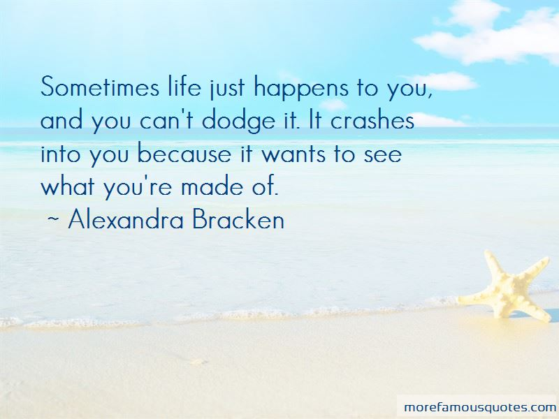 Life Just Happens Quotes