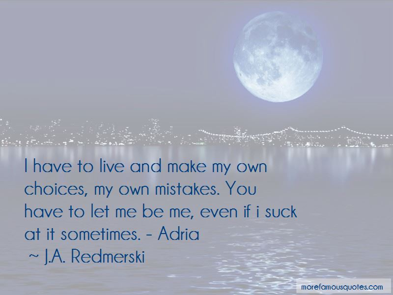 Sometimes You Have To Make Choices Quotes Pictures 4