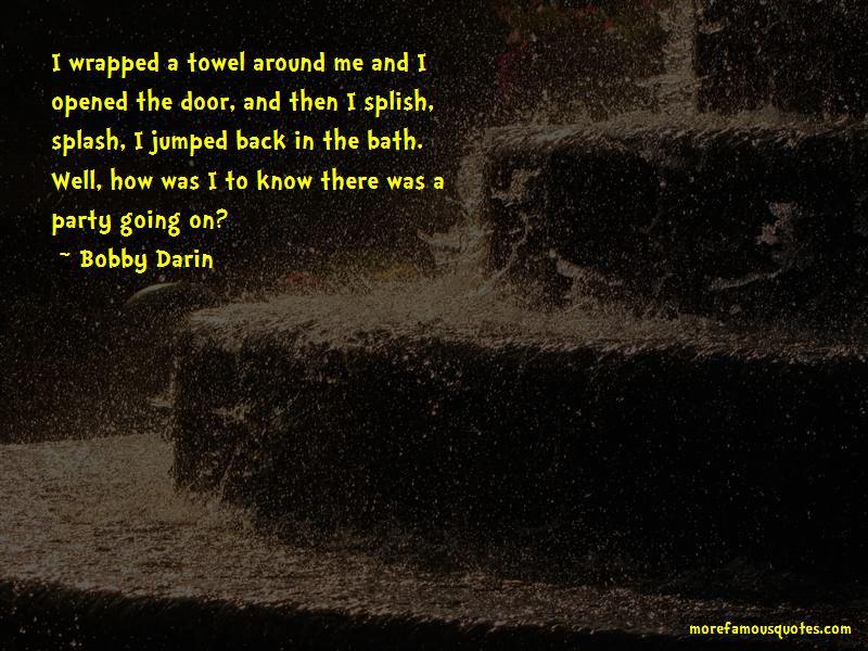 Splish Splash Quotes Pictures 2
