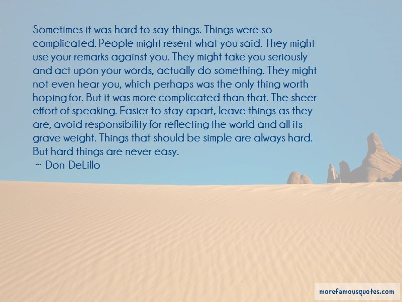 Things Are Never Easy Quotes