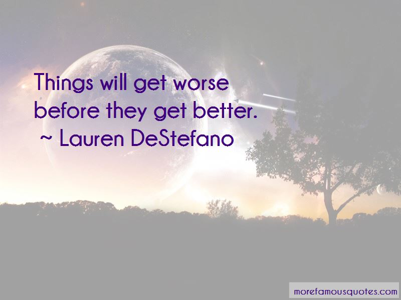 Things Get Worse Before Better Quotes