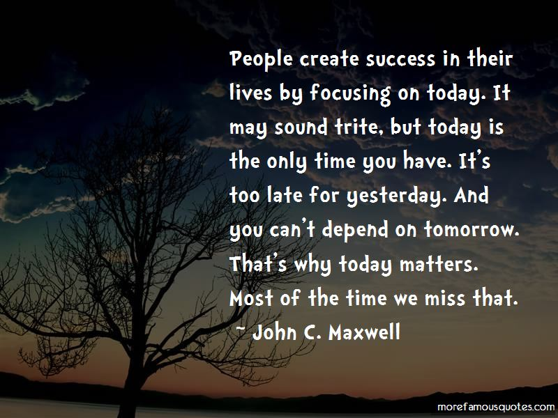 Today Matters Quotes