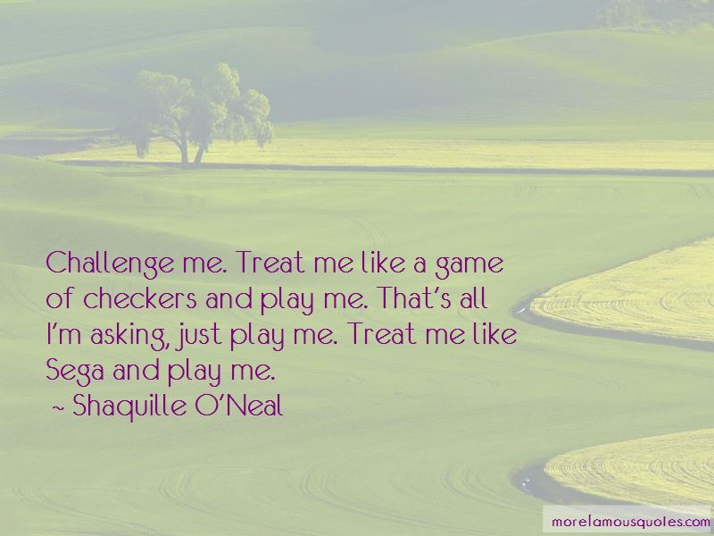 Treat Me Like A Game Quotes
