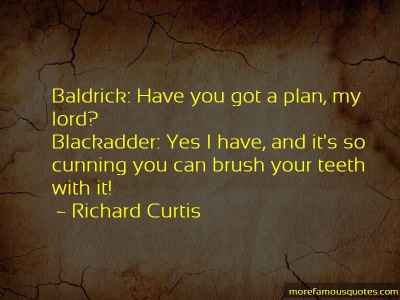 Baldrick Cunning Quotes