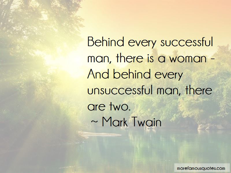 Behind Every Unsuccessful Man Quotes