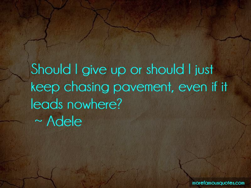 Chasing Pavement Quotes
