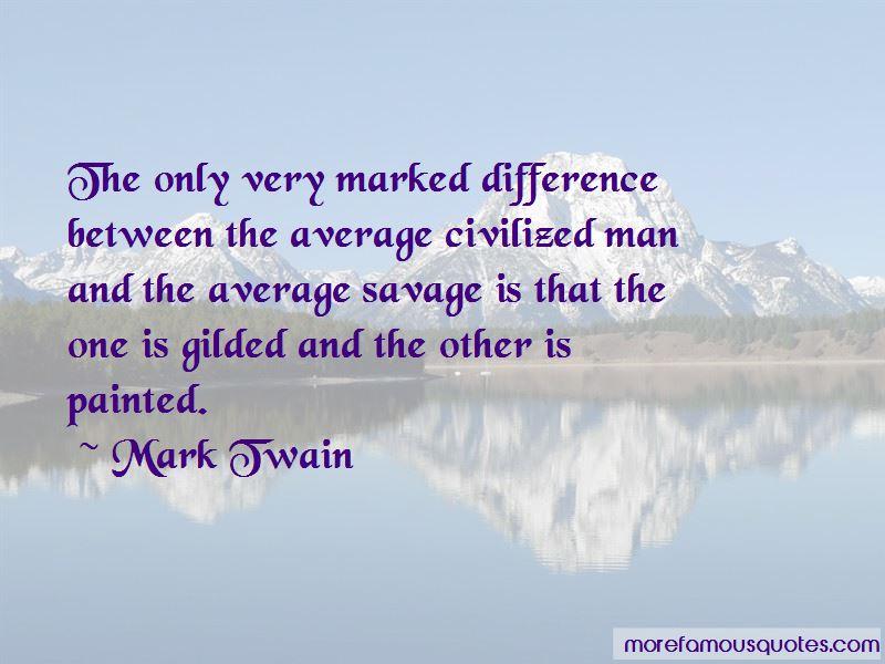 Civilized Vs Savage Quotes Pictures 3
