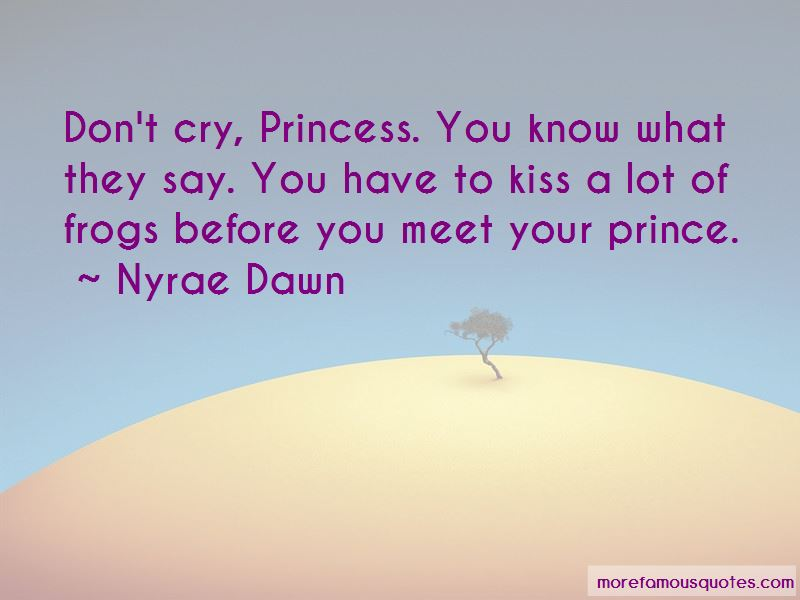 Don't Cry Princess Quotes