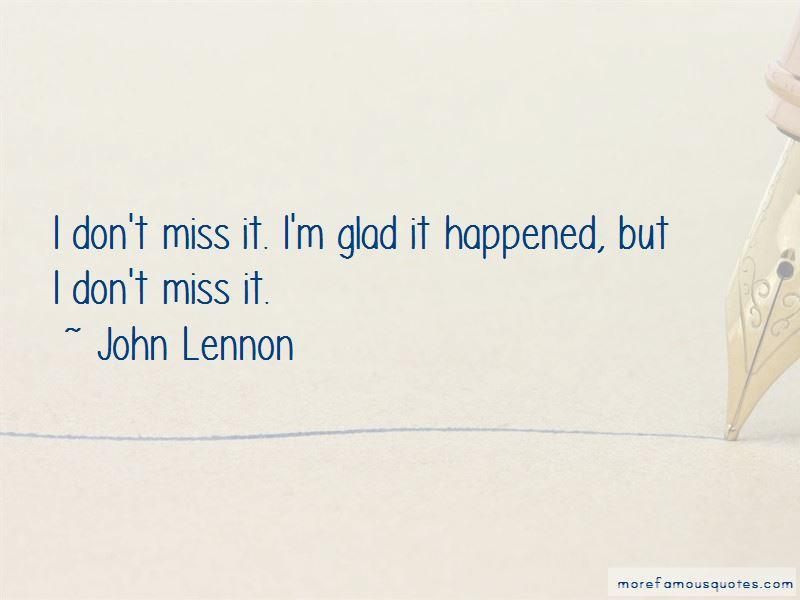 Glad It Happened Quotes