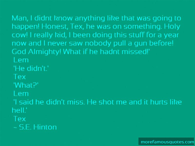 He Didn't Miss Me Quotes