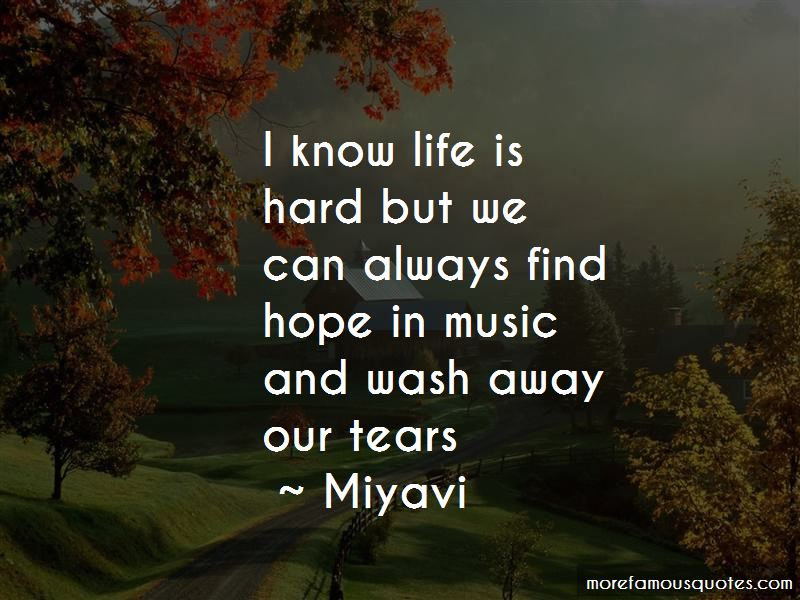 I Know Life Is Hard Quotes