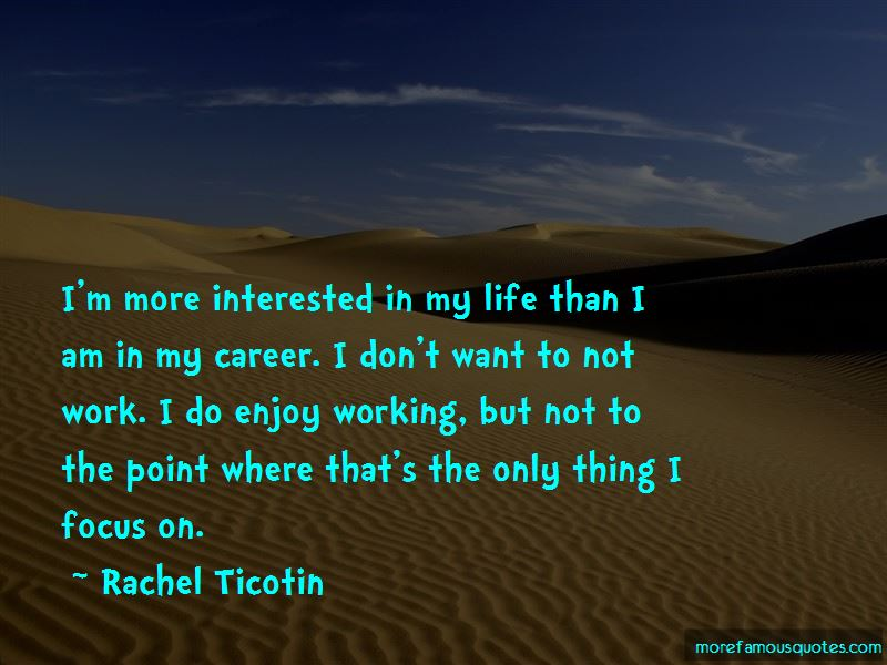 Interested In My Life Quotes