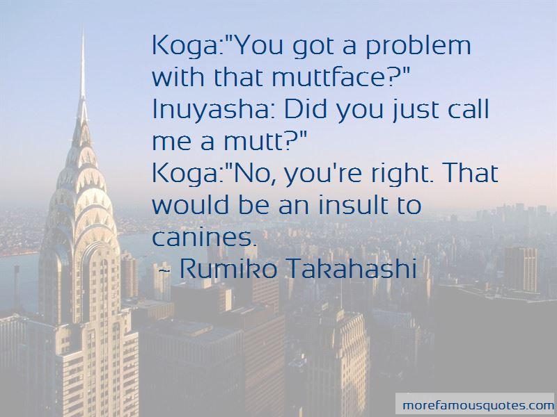 Inuyasha Koga Quotes